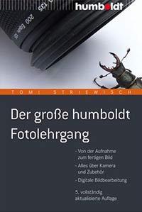 ''DER GROSSE HUMBOLDT FOTOLEHRGANG'' von Tom! Striewisch